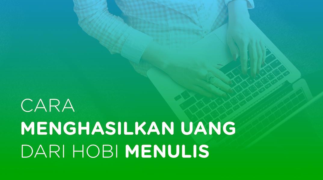 Cara Menghasilkan Uang Dari Menulis Blog